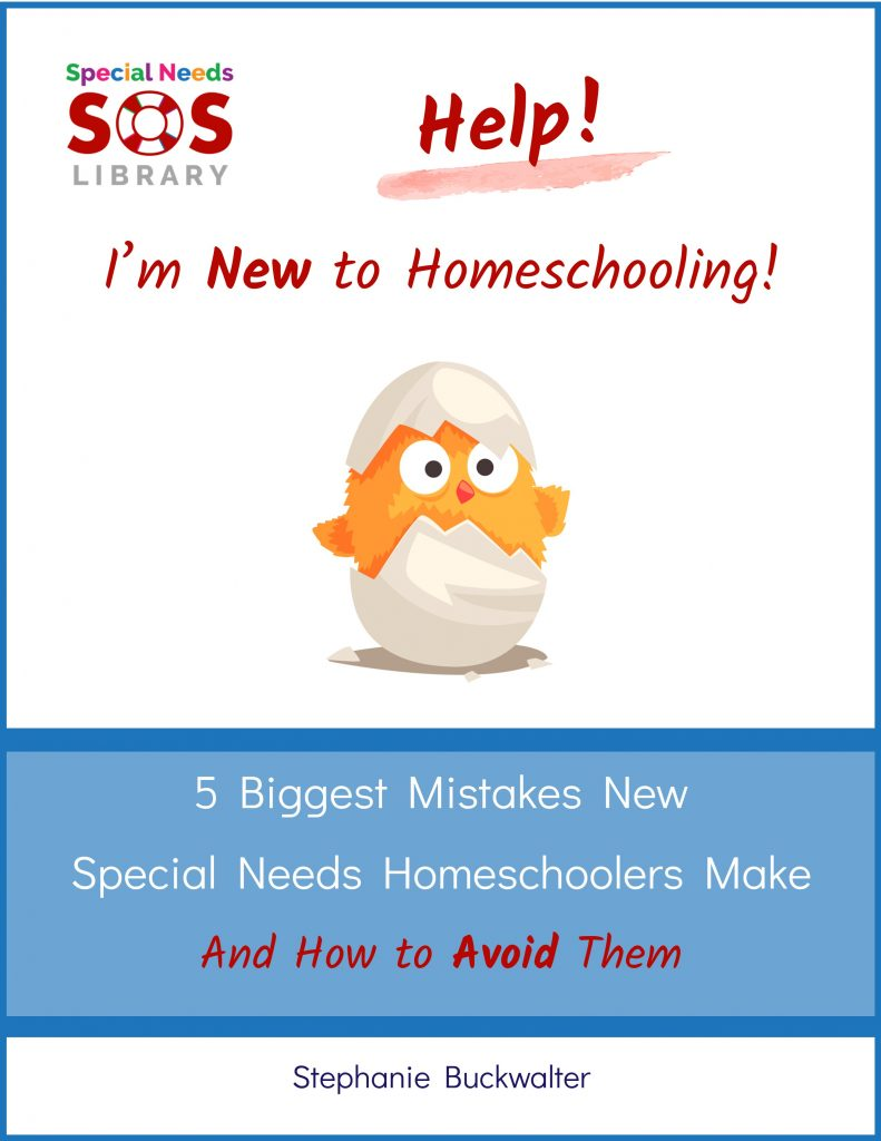 Help! I'm New to Homeschooling! 5 Biggest Mistakes New Special Needs Homeschoolers Make and How to Avoid Them
